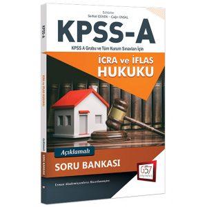 2018 KPSS A Grubu İcra ve İflas Hukuku Açıklamalı Soru Bankası 657 Yayınları