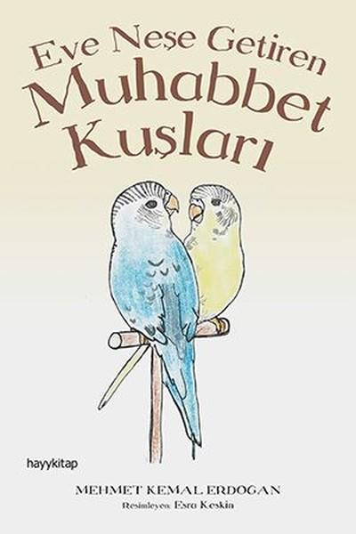 Eve Neşe Getiren Muhabbet Kuşları Hayy Kitap Monopol Kitabevi