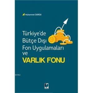 Turkiye-de-Butce-Disi-Fon-Uygulamalari-ve-Varlik-Fonu (1)