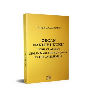 organ-nakli-hukuku-turk-ve-alman-organ-nakli-hukukunun-karsilastirilmasi-6552342
